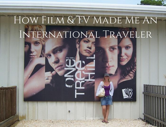 How Film & TV Made Me An International Traveler